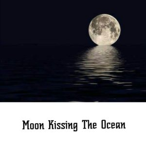Moon Kissing the Ocean