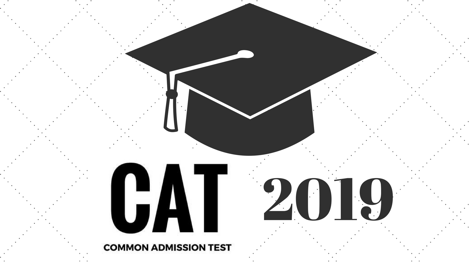 CAT 2019 Exam | Eligibility, Registration Fees, Exam Pattern, Syllabus