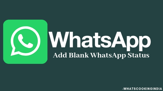 How to Set Blank WhatsApp Status? Empty WhatsApp Status