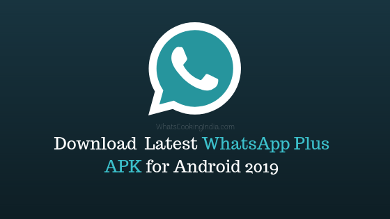 Download WhatsApp Plus Latest Version  – 2019 Updated