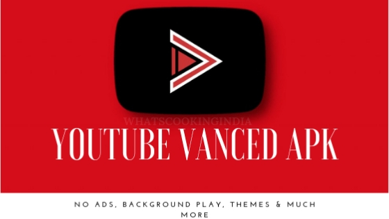 YouTube Vanced APK for NONROOT/ROOT/MAGISK Rooted Devices