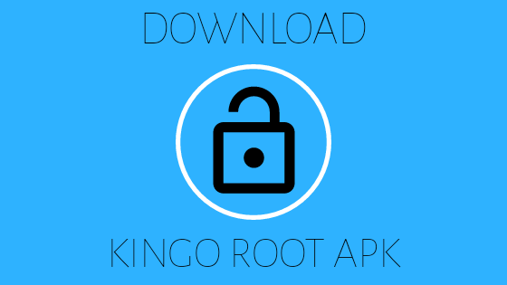 Kingo ROOT APK for ANDROID 2018 (FREE DOWNLOAD)