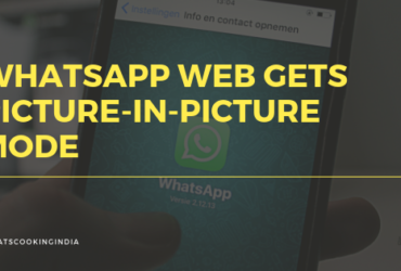WhatsApp web gets picture-in-picture mode