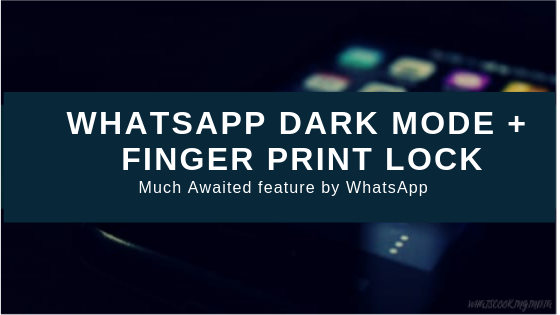 WhatsApp Dark Mode and other New Features coming in 2019