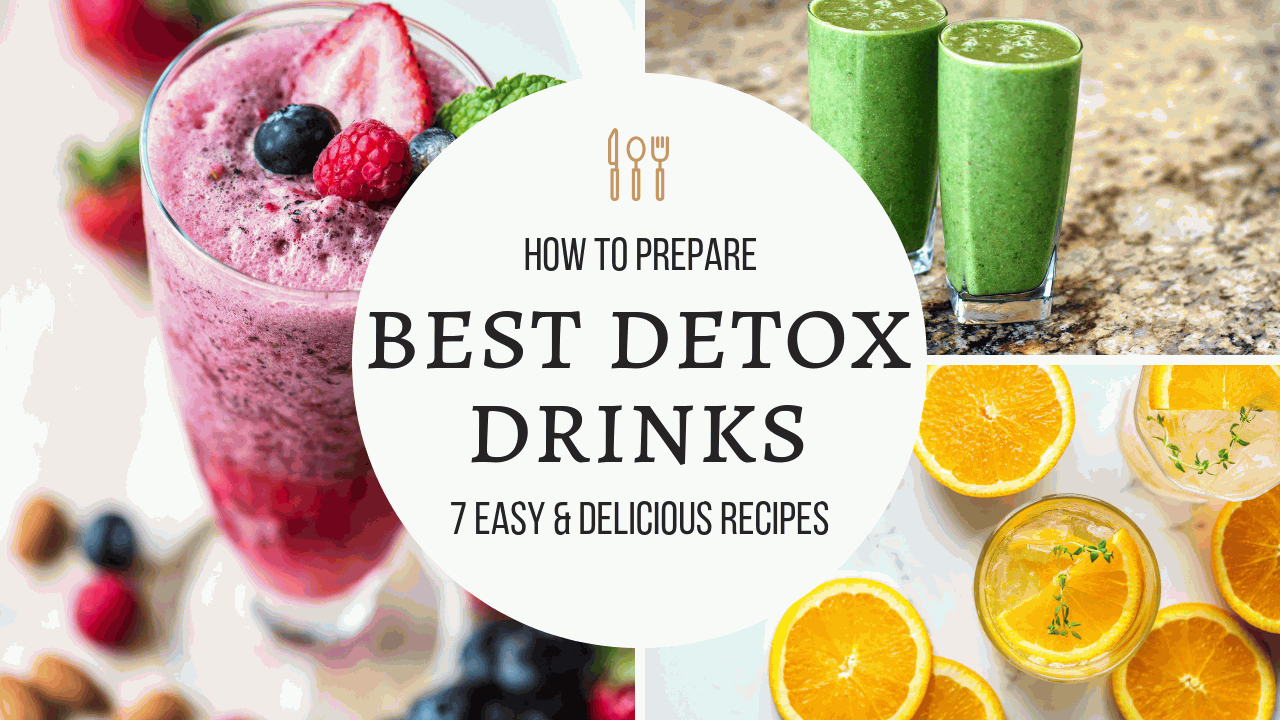 How To Make Best Homemade Detox Drinks? 7 Easy Detox Drinks