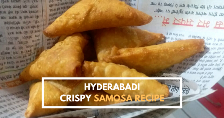 Crispy Samosa Recipe | Easy Recipe for Hyderabadi Samosa