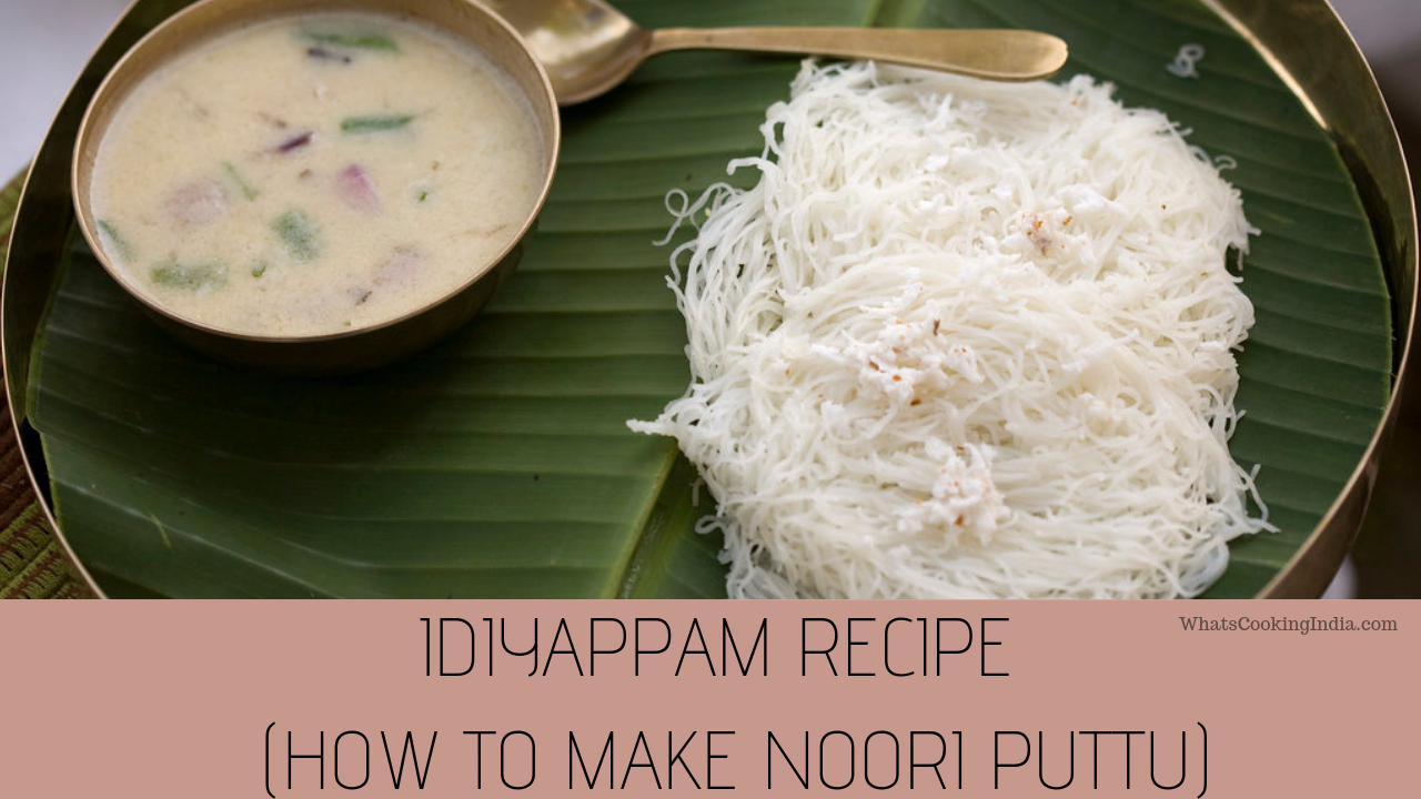 Kerala's Idiyappam Recipe: How to make Nool Puttu