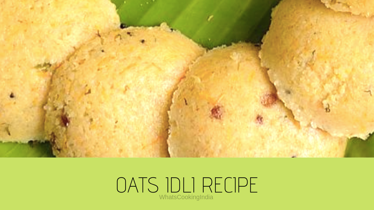 Healthy Oats Idli Recipe