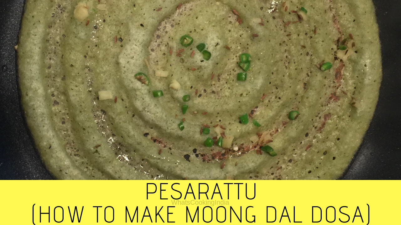 Pesarattu Recipe – Moong Dal Dosa