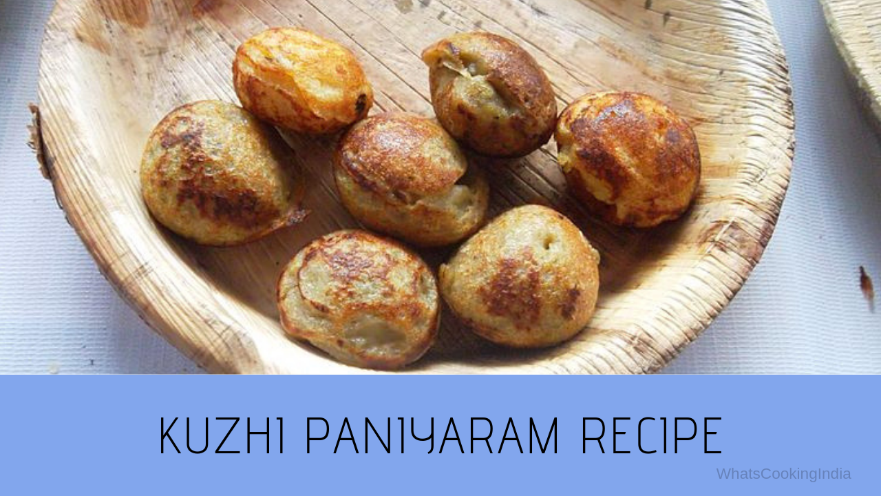 Kuzhi Paniyaram Recipe | Simple Paniyaram Recipe | Easy Appe Recipe