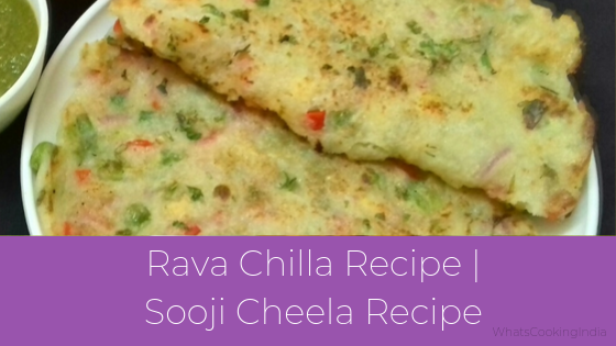 Sooji Cheela | Suji ka Cheela Recipe | Rava Chilla Recipe