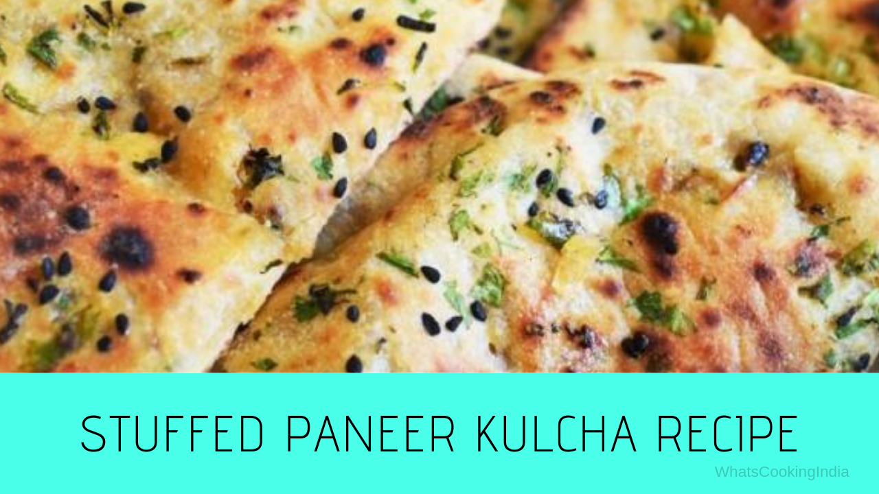 Stuffed Kulcha Recipe | Paneer Kulcha Recipe
