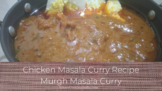 Chicken Masala Curry Recipe | Chicken Masala Gravy | Murgh Masala
