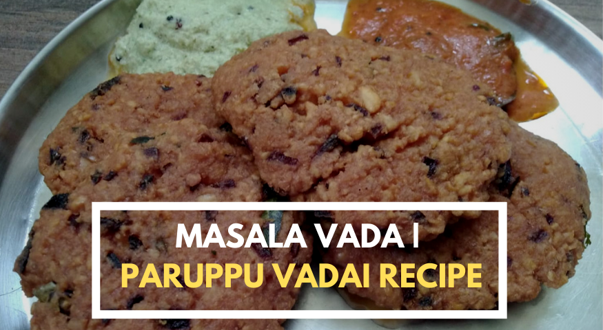 Masala Vada Recipe | Chana Dal Vada | Easy Masala Vadai Recipe