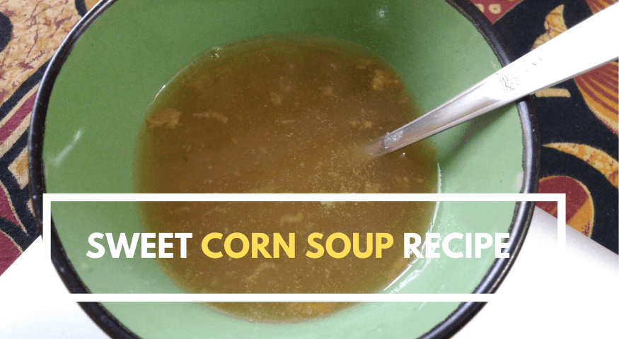 Sweet Corn Soup Recipe | How to make Instant Sweet Corn Vegetable Soup