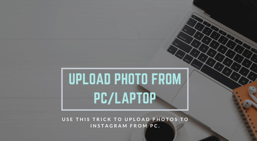 How To Upload Picture On Instagram From Pc?